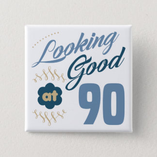 90th Birthday Looking Good 2 Inch Square Button