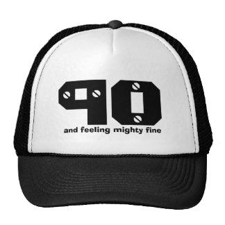 90th Birthday or ANY Year Feeling Fine Trucker Hat