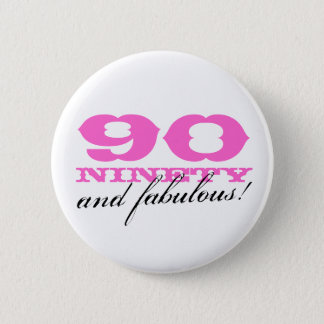 90th birthday pinback button | 90 and fabulous!