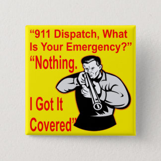 911 Dispatch What Is Your Emergency 2 Inch Square Button