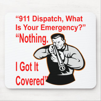 911 Dispatch What Is Your Emergency Mouse Pad