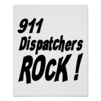 911 Dispatchers Rock! Poster Print