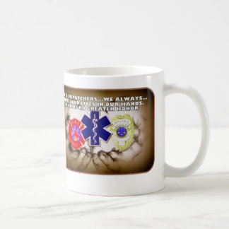 911 Dispatchers We always have your lives in our Coffee Mug