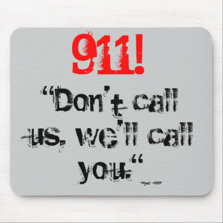 911!  We'll call you (Mouse Pad) Mouse Pad