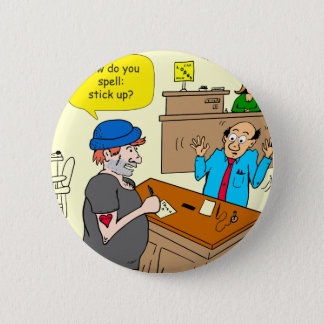 916 stick up at the bank cartoon 2 inch round button
