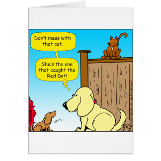 918 The cat that caught the red dot cartoon Card