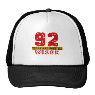 92 Today And None The Wiser Trucker Hat