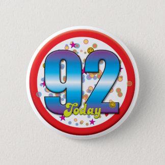 92nd Birthday Today v2 2 Inch Round Button