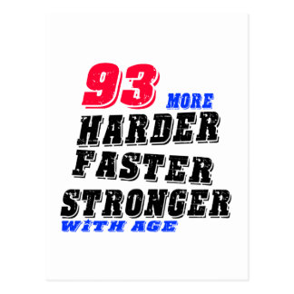 93 More Harder Faster Stronger With Age Postcard