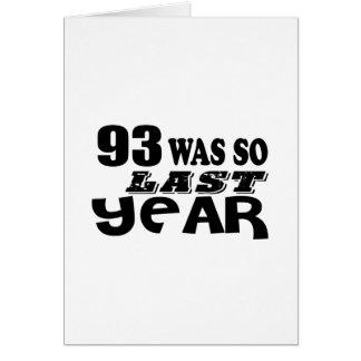 93 So Was So Last Year Birthday Designs Card