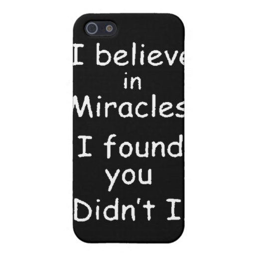 95bef believe miracles found you iPhone 5 cases