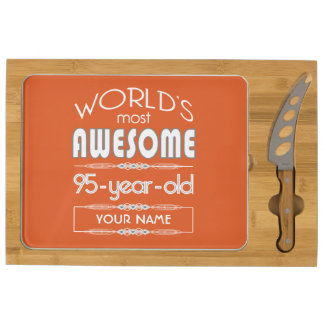 95th Birthday Worlds Best Fabulous Flame Orange Round Cheeseboard