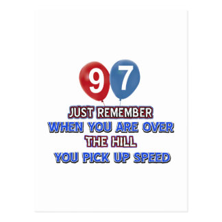97 and over the hill birthday designs postcard