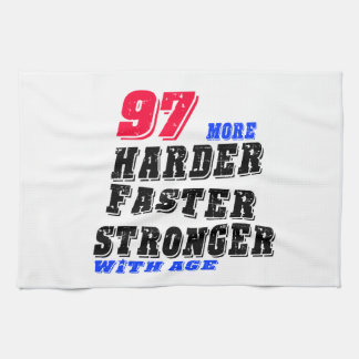 97  More Harder Faster Stronger With Age Kitchen Towel