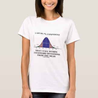 99.7% Confident Within 3 Standard Deviations Mean T-Shirt