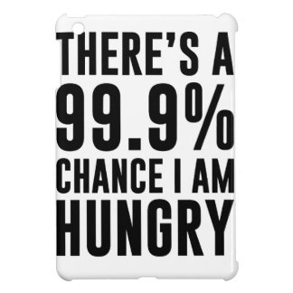 99.9 Chance I'm Hungry Cover For The iPad Mini