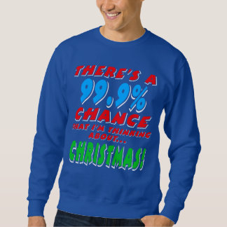99.9% CHRISTMAS (wht) Sweatshirt