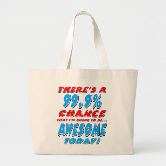 99.9% GOING TO BE AWESOME (blk) Large Tote Bag