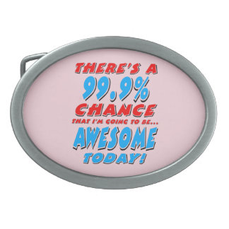 99.9% GOING TO BE AWESOME (blk) Oval Belt Buckle