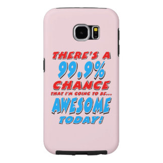 99.9% GOING TO BE AWESOME (blk) Samsung Galaxy S6 Cases