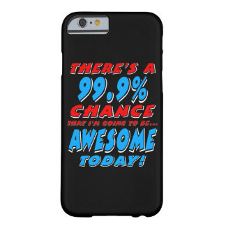 99.9% GOING TO BE AWESOME (wht) Barely There iPhone 6 Case