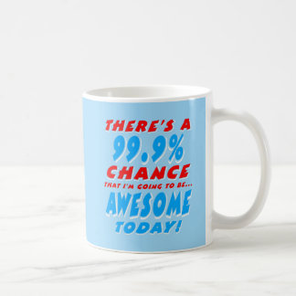 99.9% GOING TO BE AWESOME (wht) Coffee Mug