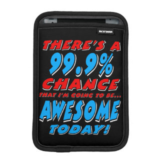 99.9% GOING TO BE AWESOME (wht) iPad Mini Sleeve