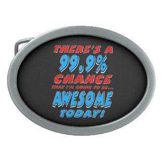 99.9% GOING TO BE AWESOME (wht) Oval Belt Buckle