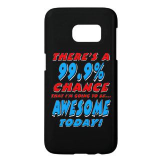 99.9% GOING TO BE AWESOME (wht) Samsung Galaxy S7 Case