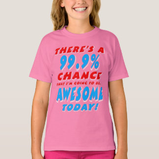 99.9% GOING TO BE AWESOME (wht) T-Shirt