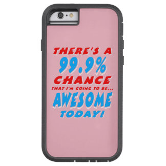 99.9% GOING TO BE AWESOME (wht) Tough Xtreme iPhone 6 Case