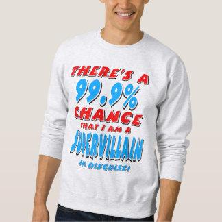 99.9% I am a SUPER VILLAIN (blk) Sweatshirt