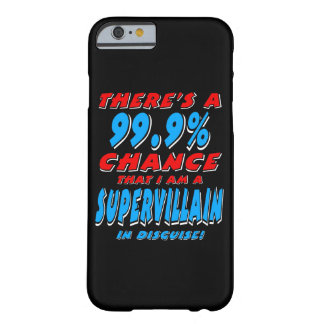 99.9% I am a SUPER VILLAIN (wht) Barely There iPhone 6 Case