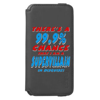 99.9% I am a SUPER VILLAIN (wht) Incipio Watson™ iPhone 6 Wallet Case