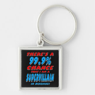 99.9% I am a SUPER VILLAIN (wht) Keychain