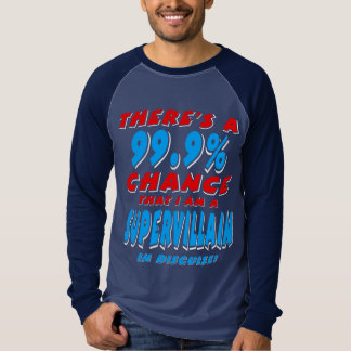 99.9% I am a SUPER VILLAIN (wht) T-Shirt