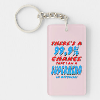 99.9% I am a SUPERHERO (blk) Keychain