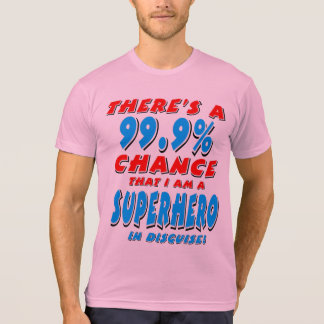 99.9% I am a SUPERHERO (blk) T-Shirt