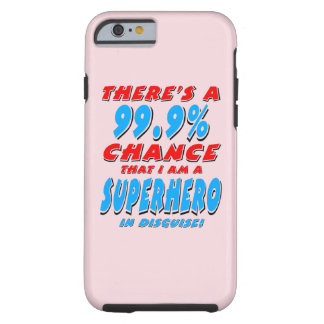 99.9% I am a SUPERHERO (blk) Tough iPhone 6 Case