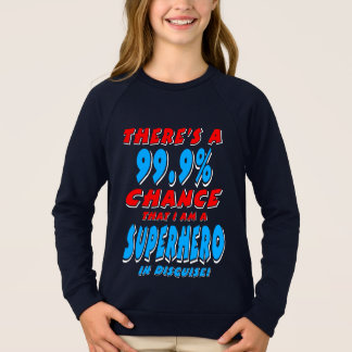 99.9% I am a SUPERHERO (wht) Sweatshirt