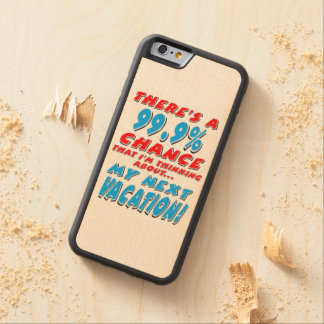 99.9% NEXT VACATION (blk) Carved Maple iPhone 6 Bumper Case