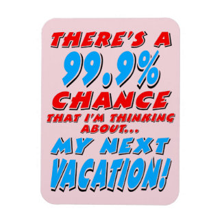 99.9% NEXT VACATION (blk) Magnet
