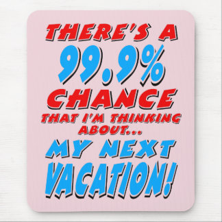 99.9% NEXT VACATION (blk) Mouse Pad