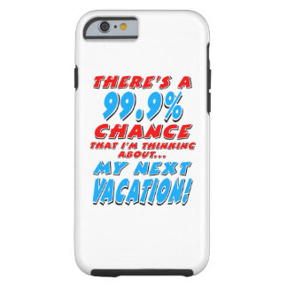99.9% NEXT VACATION (blk) Tough iPhone 6 Case
