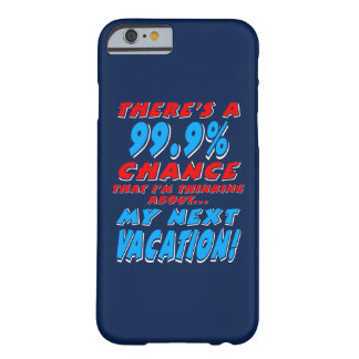 99.9% NEXT VACATION (wht) Barely There iPhone 6 Case