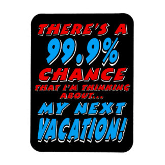 99.9% NEXT VACATION (wht) Magnet