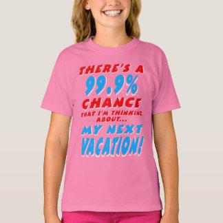 99.9% NEXT VACATION (wht) T-Shirt