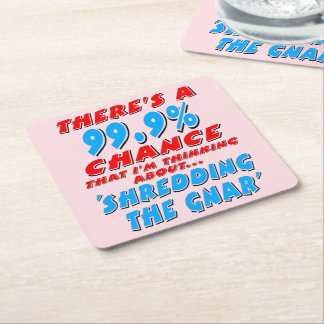99.9% SHREDDING THE GNAR (blk) Square Paper Coaster