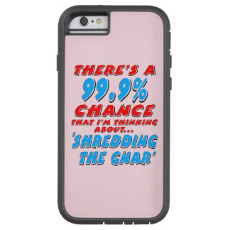 99.9% SHREDDING THE GNAR (blk) Tough Xtreme iPhone 6 Case