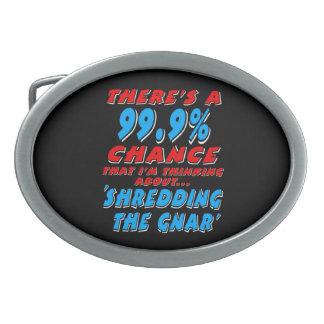 99.9% SHREDDING THE GNAR (wht) Belt Buckle